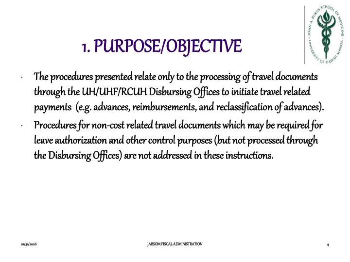1. PURPOSE/OBJECTIVE