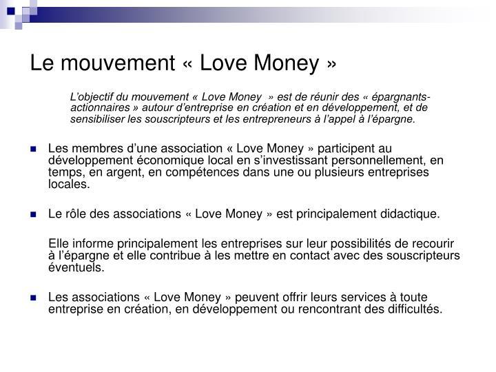 Le mouvement «Love Money»