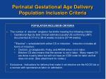 perinatal gestational age delivery population inclusion criteria