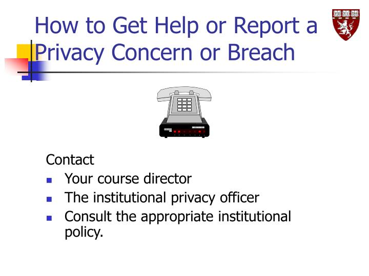 How to Get Help or Report a Privacy Concern or Breach