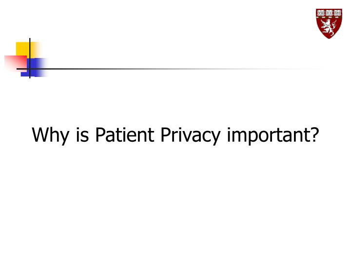Why is Patient Privacy important?