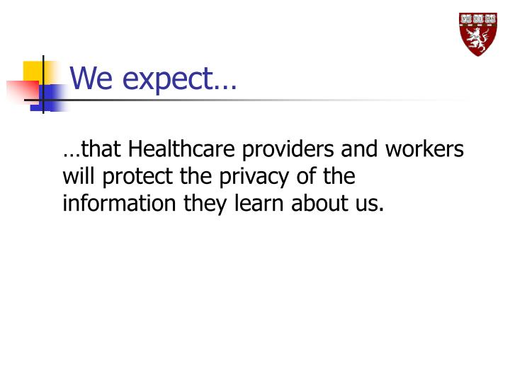 We expect…