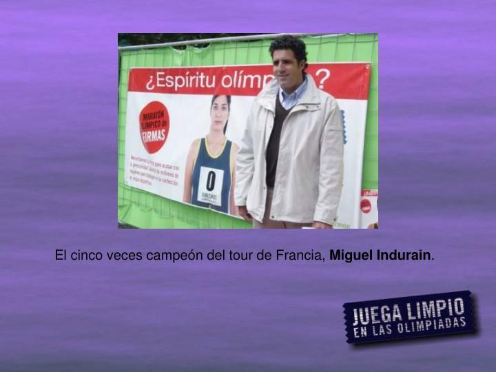 El cinco veces campeón del tour de Francia,