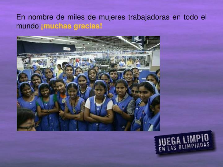 En nombre de miles de mujeres trabajadoras en todo el mundo