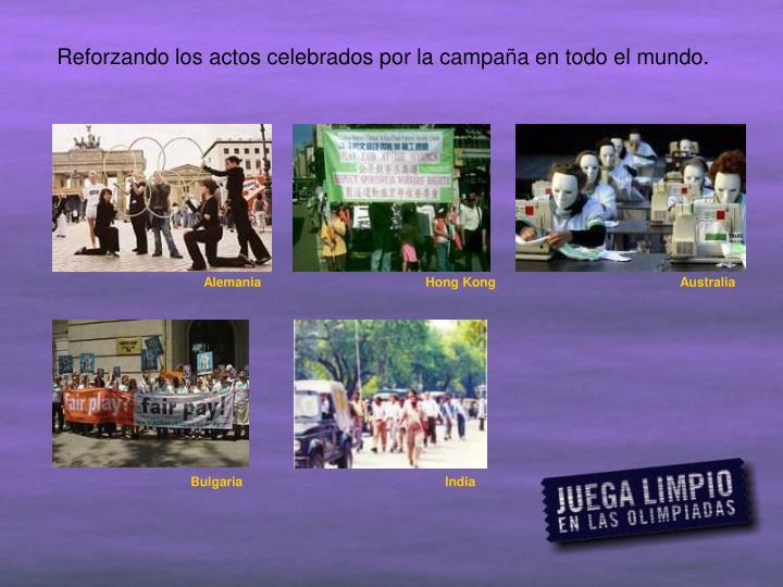 Reforzando los actos celebrados por la campaña en todo el mundo.