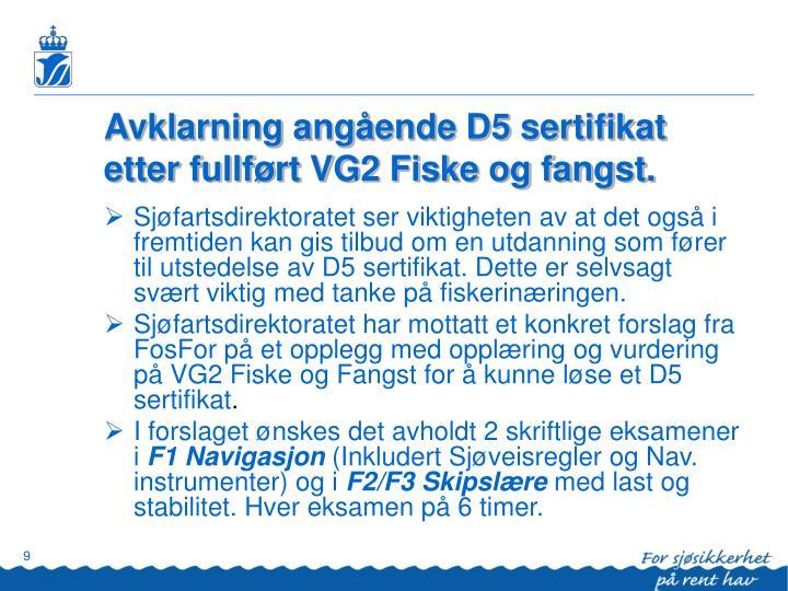 Avklarning angående D5 sertifikat etter fullført VG2 Fiske og fangst.