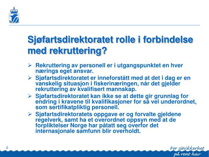 Sjøfartsdirektoratet rolle i forbindelse med rekruttering?