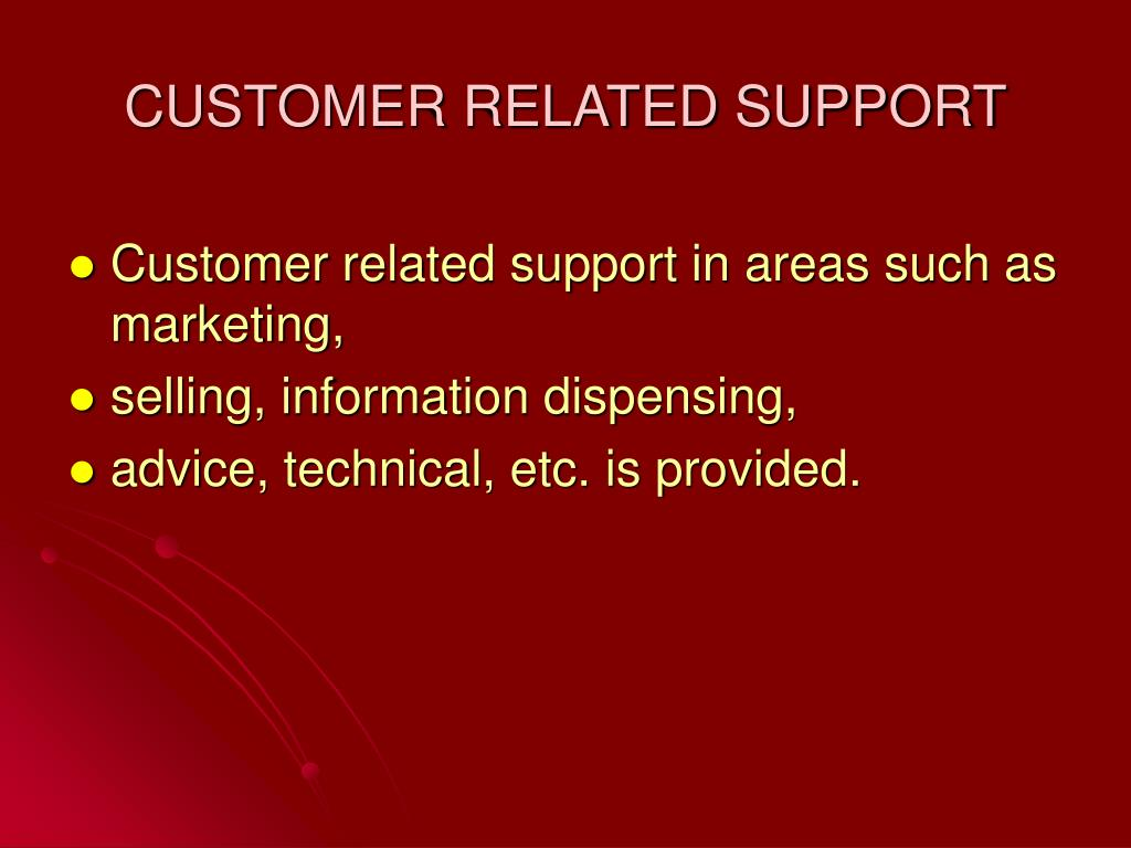 CUSTOMER RELATED SUPPORT