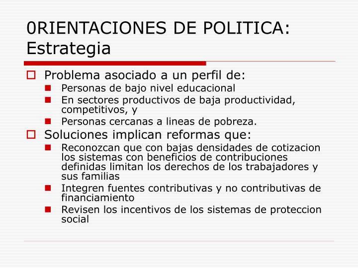 0RIENTACIONES DE POLITICA: