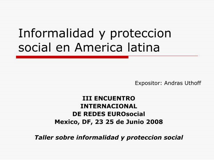 Informalidad y proteccion social en America latina