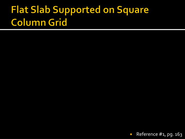Flat Slab Supported on Square Column Grid