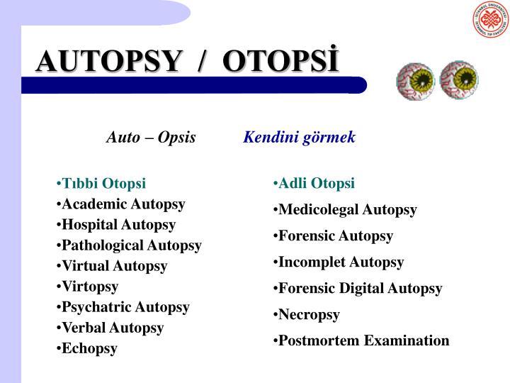 AUTOPSY  /  OTOPSİ