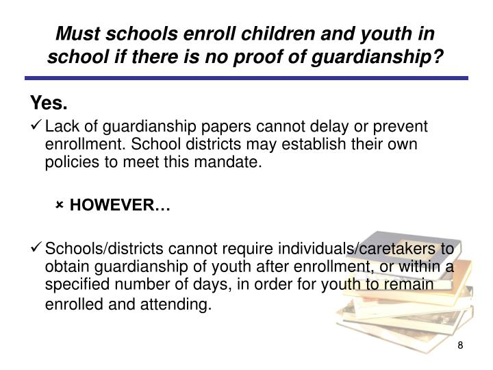Must schools enroll children and youth in school if there is no proof of guardianship?