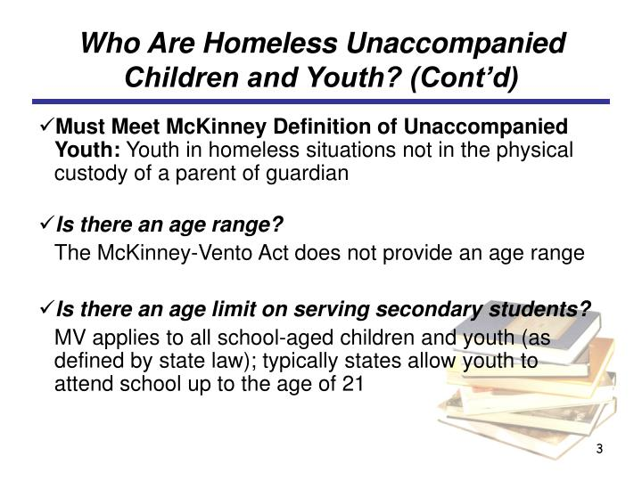 Who Are Homeless Unaccompanied Children and Youth? (Cont'd)