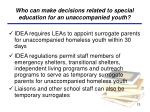 who can make decisions related to special education for an unaccompanied youth