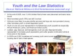 youth and the law statistics source national alliance to end homelessness www naeh org1