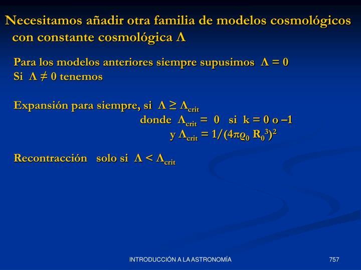 Necesitamos añadir otra familia de modelos cosmológicos