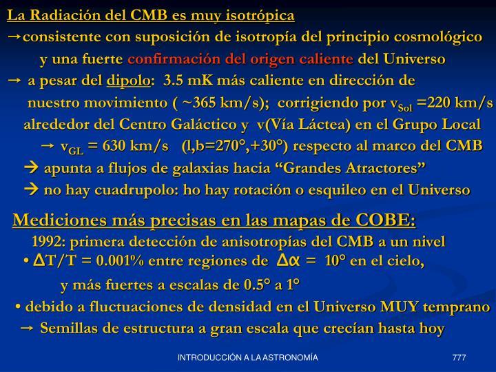 La Radiación del CMB es muy isotrópica