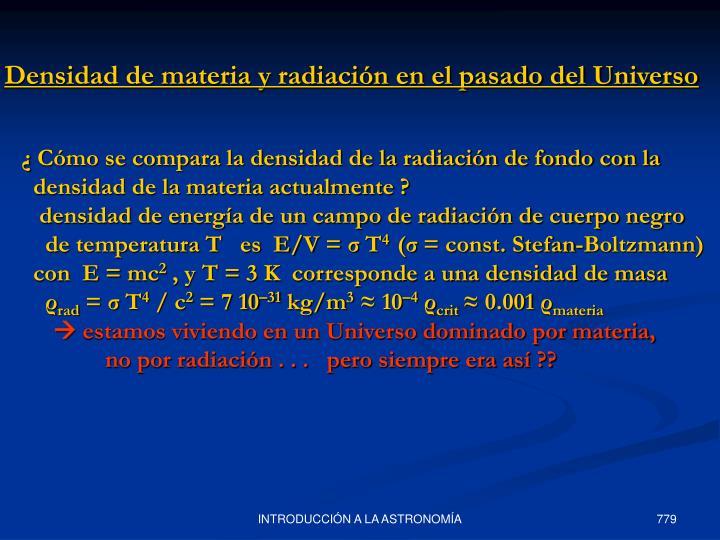 Densidad de materia y radiación en el pasado del Universo