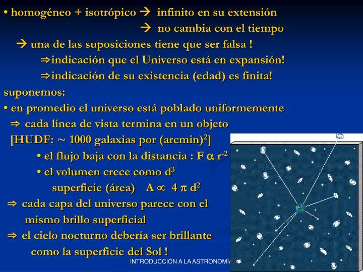 • homogéneo + isotrópico
