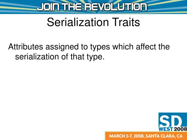 Attributes assigned to types which affect the serialization of that type.