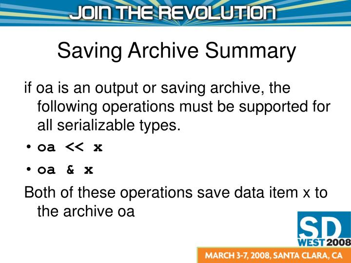 if oa is an output or saving archive, the following operations must be supported for all serializable types.