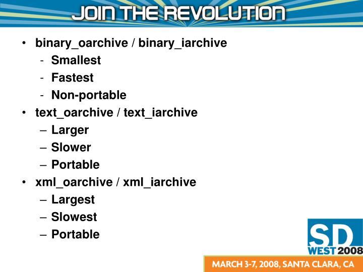 binary_oarchive / binary_iarchive