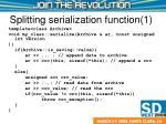 splitting serialization function 1