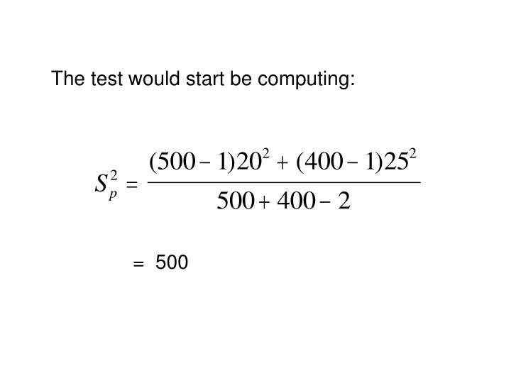 The test would start be computing: