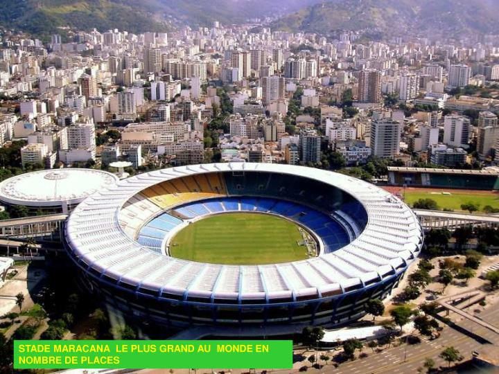 STADE MARACANA  LE PLUS GRAND AU  MONDE EN NOMBRE DE PLACES
