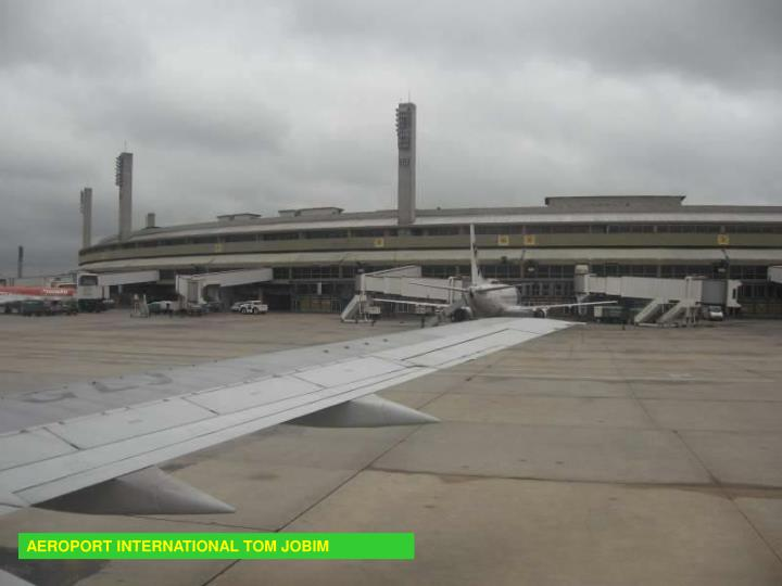 AEROPORT INTERNATIONAL TOM JOBIM