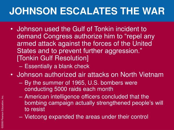 JOHNSON ESCALATES THE WAR