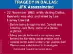tragedy in dallas jfk assassinated
