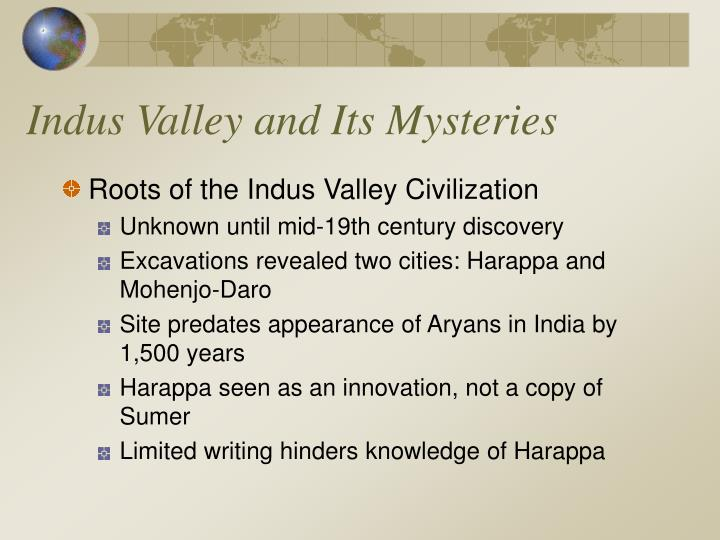 Indus Valley and Its Mysteries