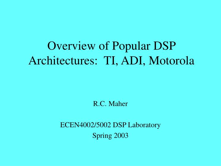 Overview of popular dsp architectures ti adi motorola