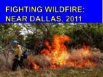 fighting wildfire near dallas 2011