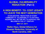 global vulnerability reduction part 3 a high benefit to cost legacy to leave the next generation