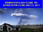 grimsvotn s ash plume re ached 20 km 12 mi may 21 2011