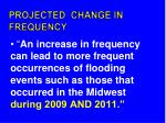 projected change in frequency1