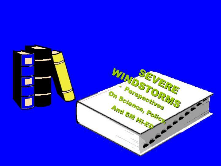 SEVERE WINDSTORMS