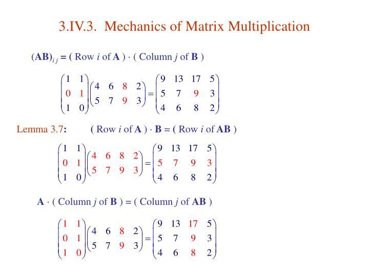 3.IV.3.  Mechanics of Matrix Multiplication