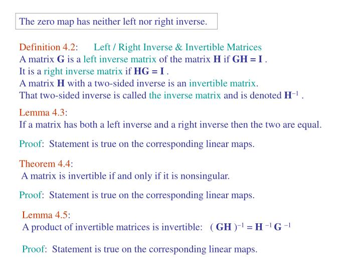 The zero map has neither left nor right inverse.