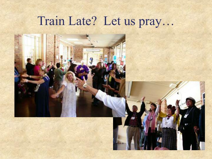 Train Late?  Let us pray…
