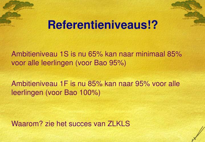 Referentieniveaus!?