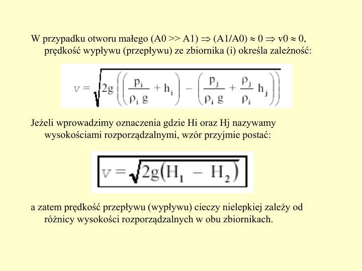W przypadku otworu małego (A0 >> A1)