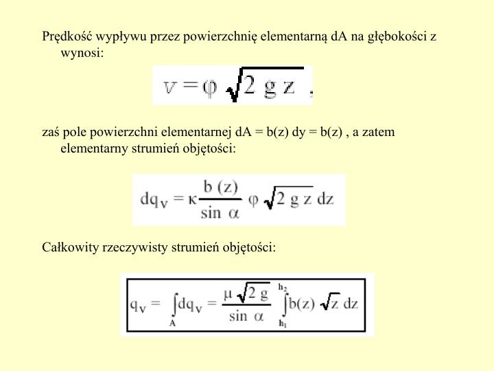 Prędkość wypływu przez powierzchnię elementarną dA na głębokości z wynosi: