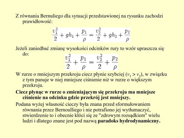 Z równania Bernuliego dla sytuacji przedstawionej na rysunku zachodzi prawidłowość: