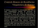 controle remoto de resid ncias arquitetura do sistema