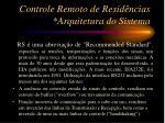 controle remoto de resid ncias arquitetura do sistema1