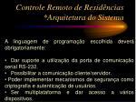controle remoto de resid ncias arquitetura do sistema3